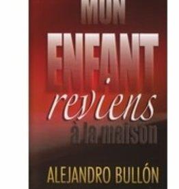 Alejandro Bullon Mon enfant revient à la maison