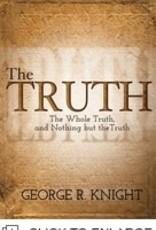 George R. Knight The Truth The whole Truth