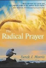 Derek J. Morris The radical Prayer