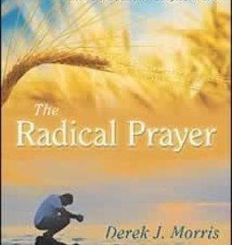 Derek J. Morris The radical Prayer