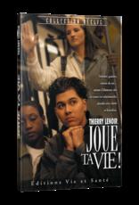 Thierry Lenoir Joue ta vie