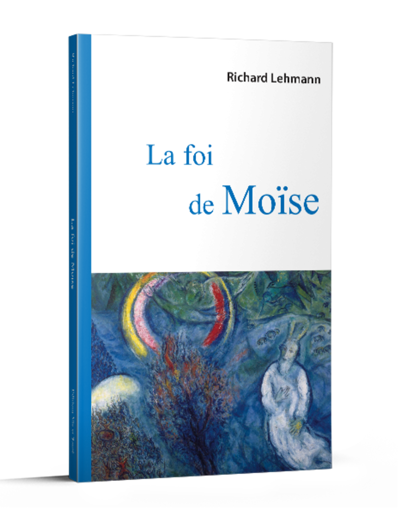 Richard Lehmann La Foi de Moise