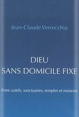 Jean Claude Verrecchia Dieu sans domicile fixe