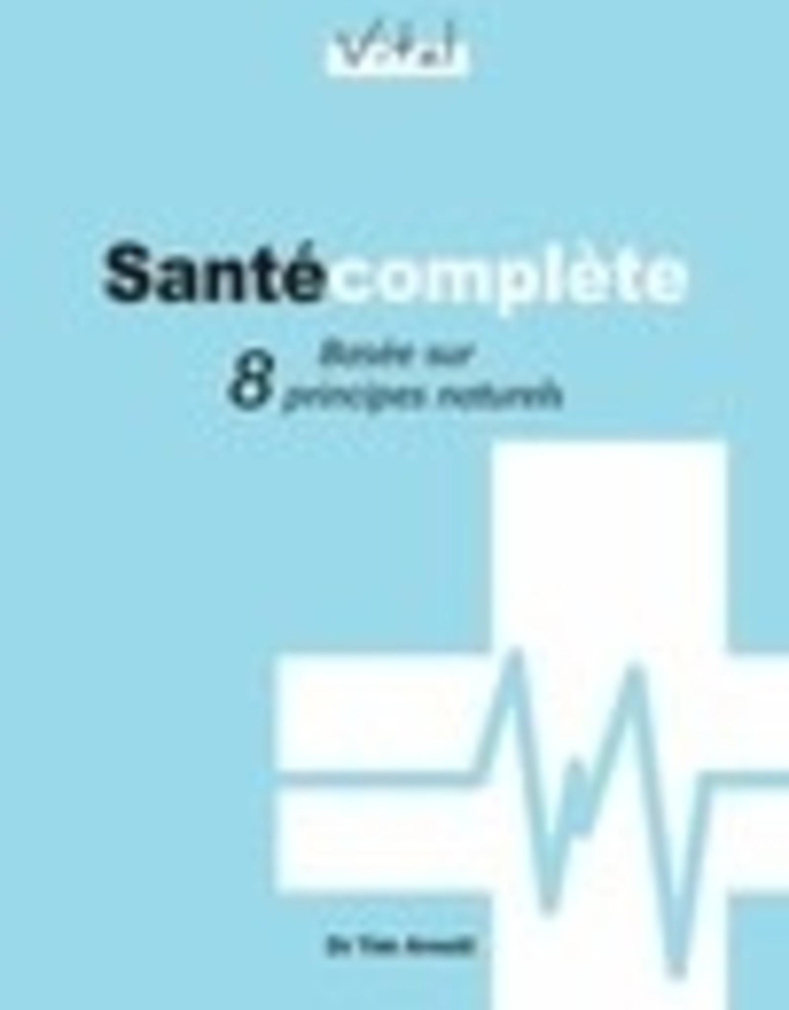 Dr Tim Arnott Santé complète basée sur 8 principes naturels