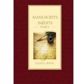 Ellen G.White Manuscrits inédits Tome 4