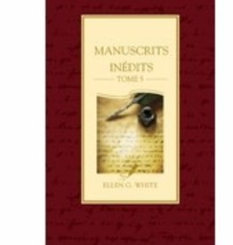 Ellen G.White Manuscrits inédits Tome 5