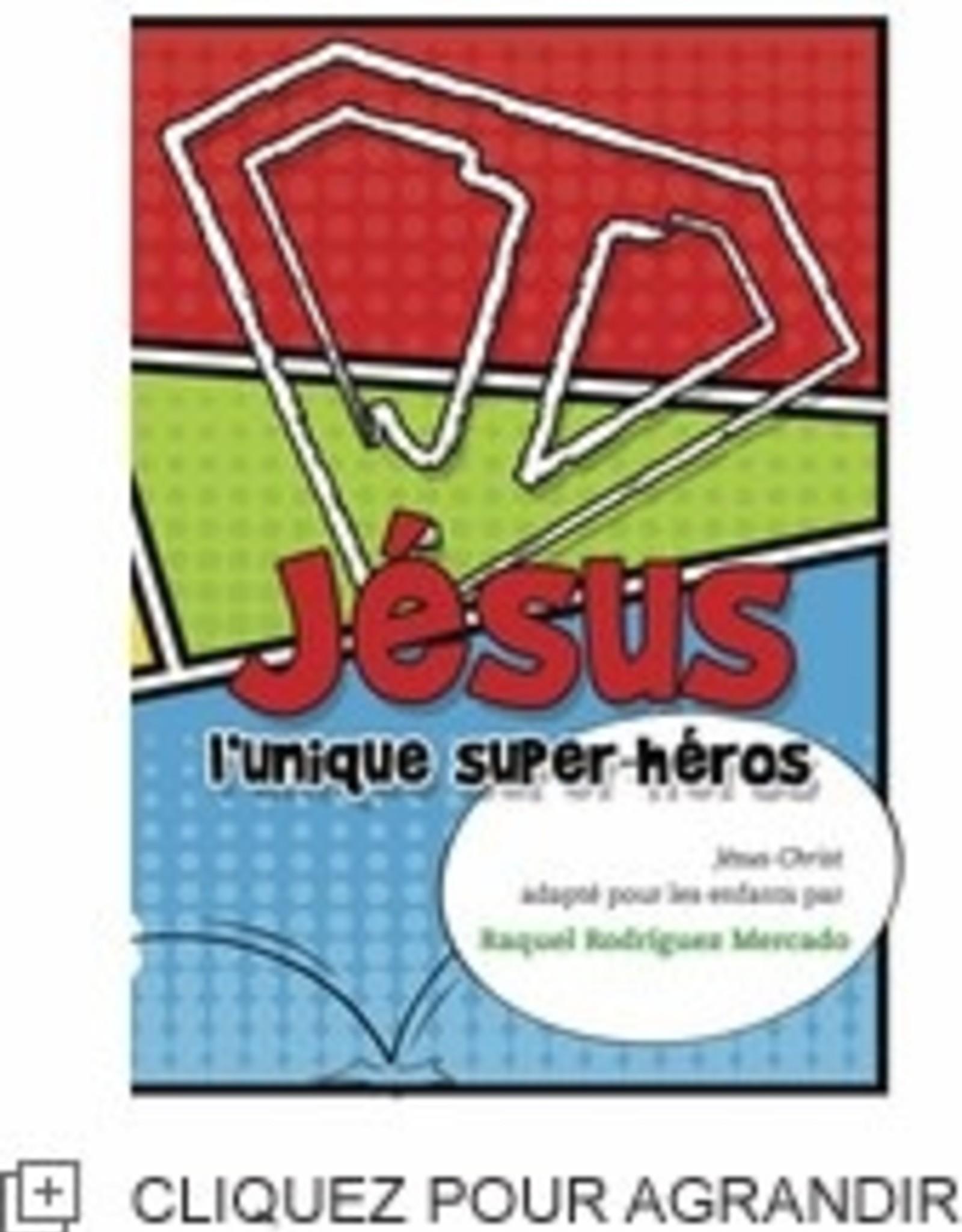 Raquel Rodriguez Mercado Jésus l'unique super héros