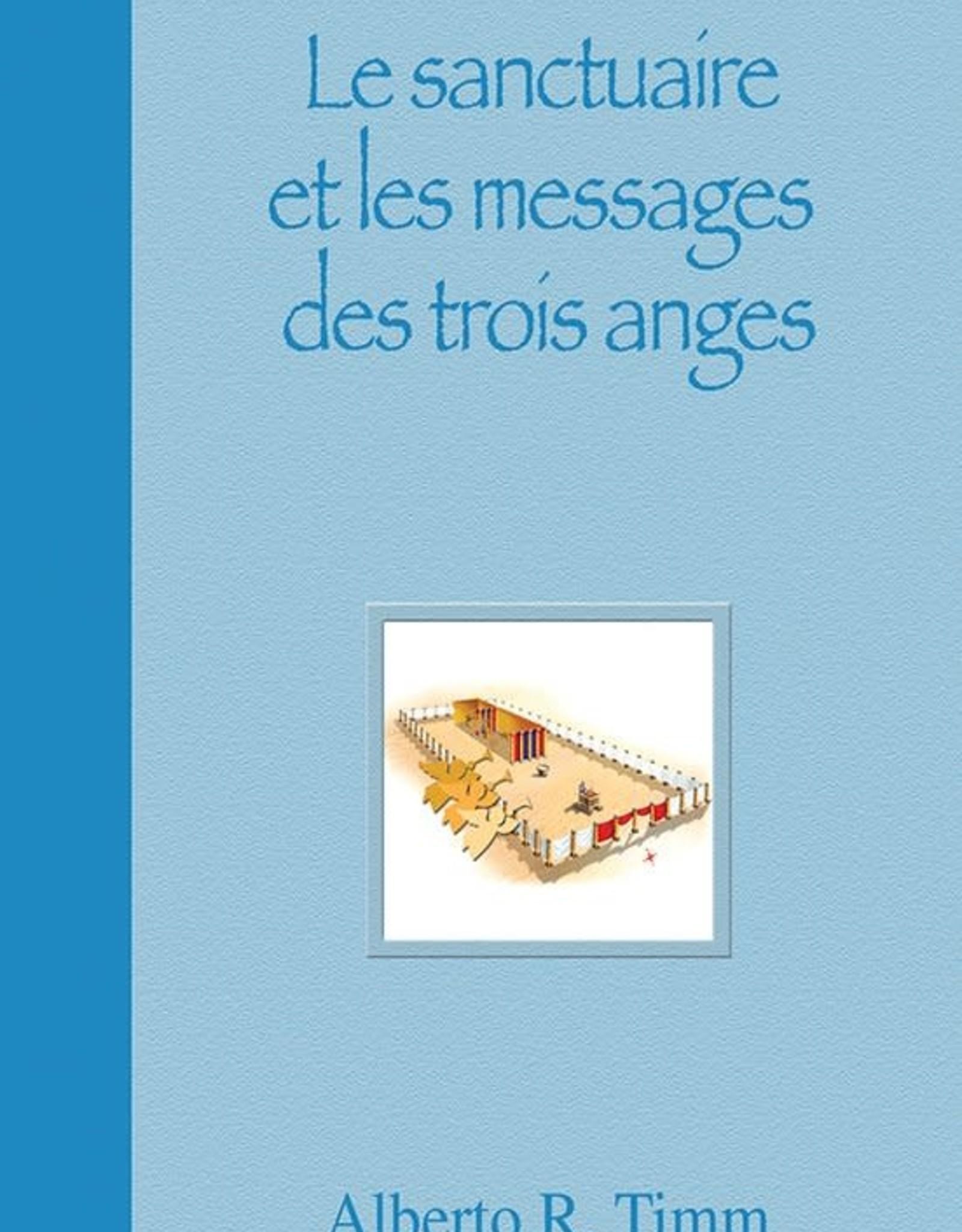 Alberto R. Timm Le sanctuaire et les messages des trois anges