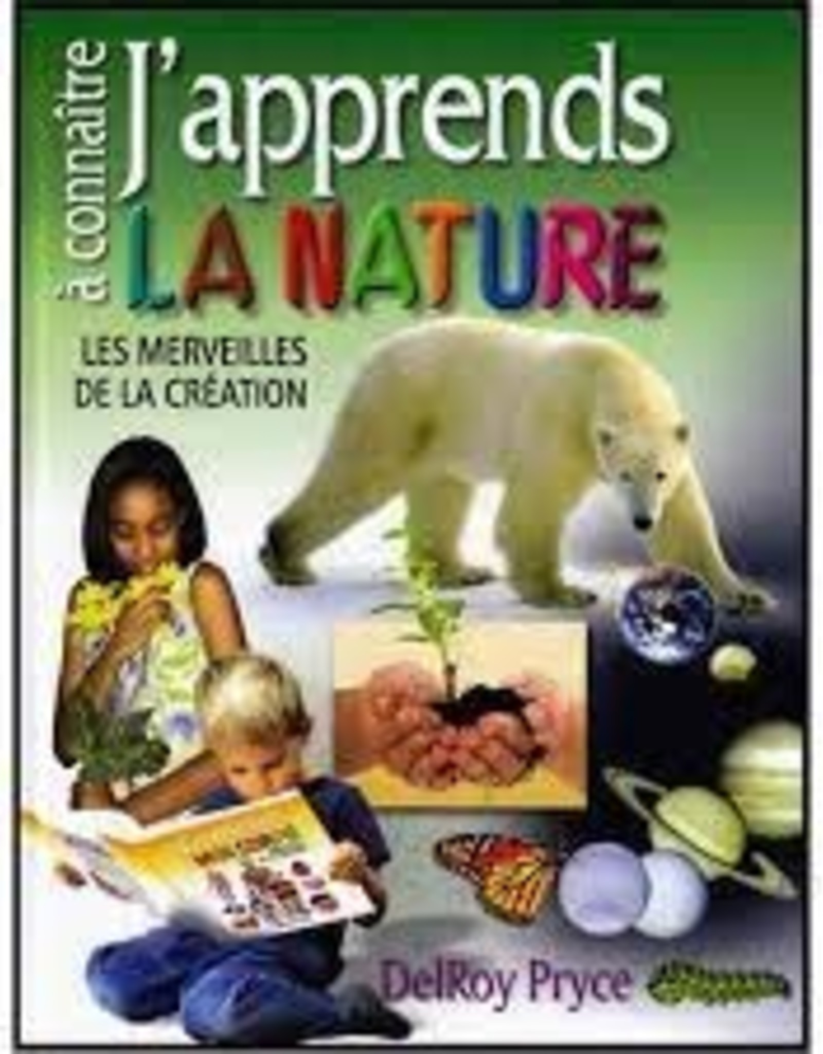 DelRoy Pryce J'apprends la nature - les merveilles de la création