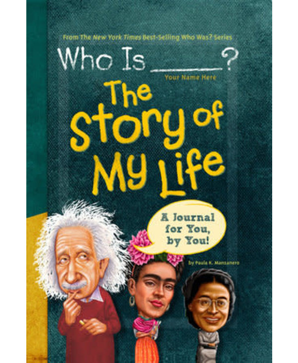 Who Is (Your Name Here)? The Story of My Life