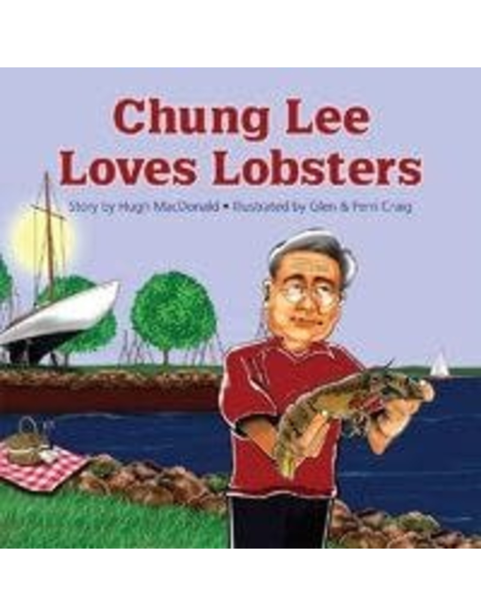 Acorn Press Chung Lee Loves Lobsters by Hugh MacDonald