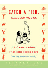 Catch a Fish, Throw a Ball, Fly a Kite
