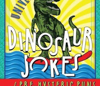 The Universe's Greatest Dinosaur Jokes Book