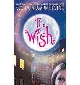 Harper Collins The Wish by Gail Carson Levine