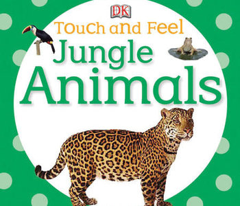 Touch and Feel Jungle Animals Board Book