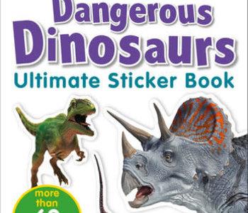 Dangerous Dinosaurs Ultimate Sticker Book