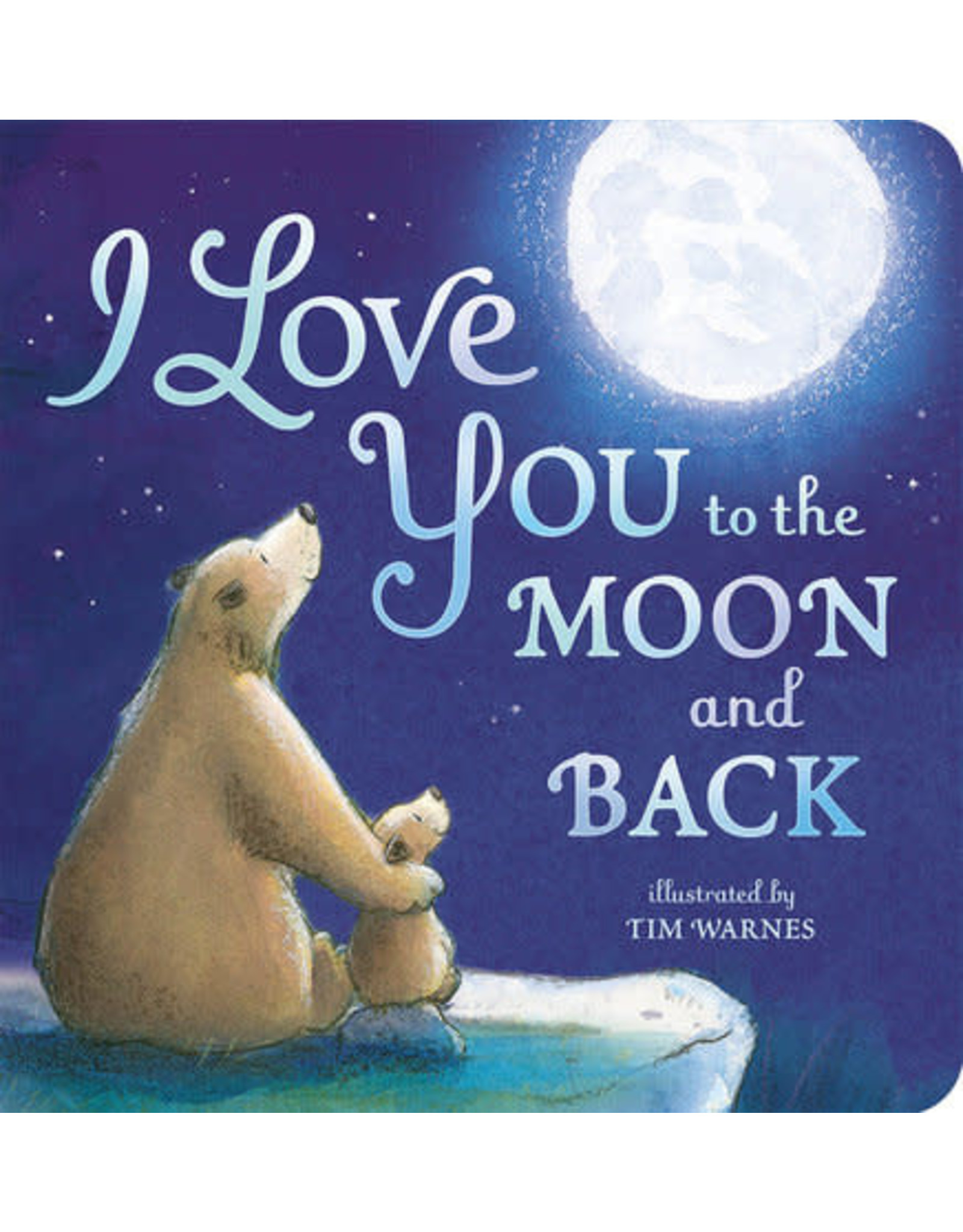 Tiger Tales I Love You To The Moon and Back Board Book