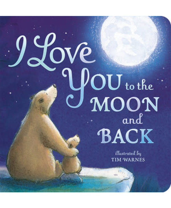 I Love You To The Moon and Back Board Book