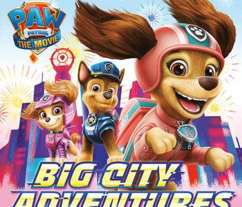 Paw Patrol The Movie Big City Adventures