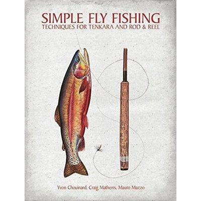 Patagonia Simple Fly Fishing | Techniques for Tenkara and Rod and Reel | 1st edition