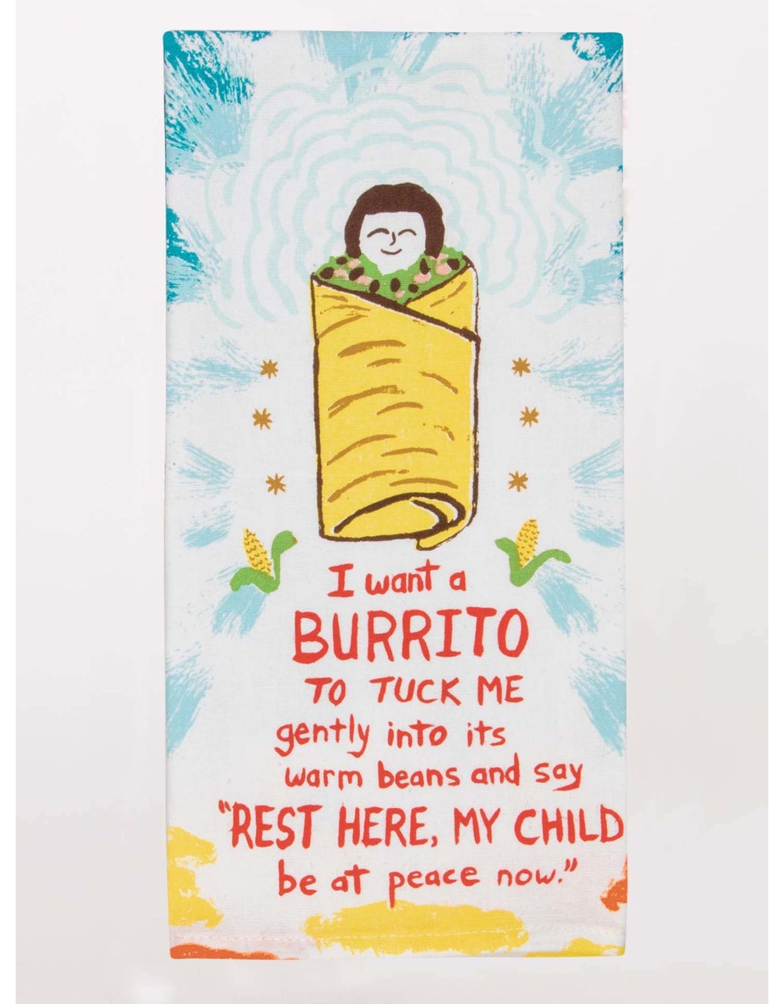 Blue Q - Dish Towel/I Want a Burrito