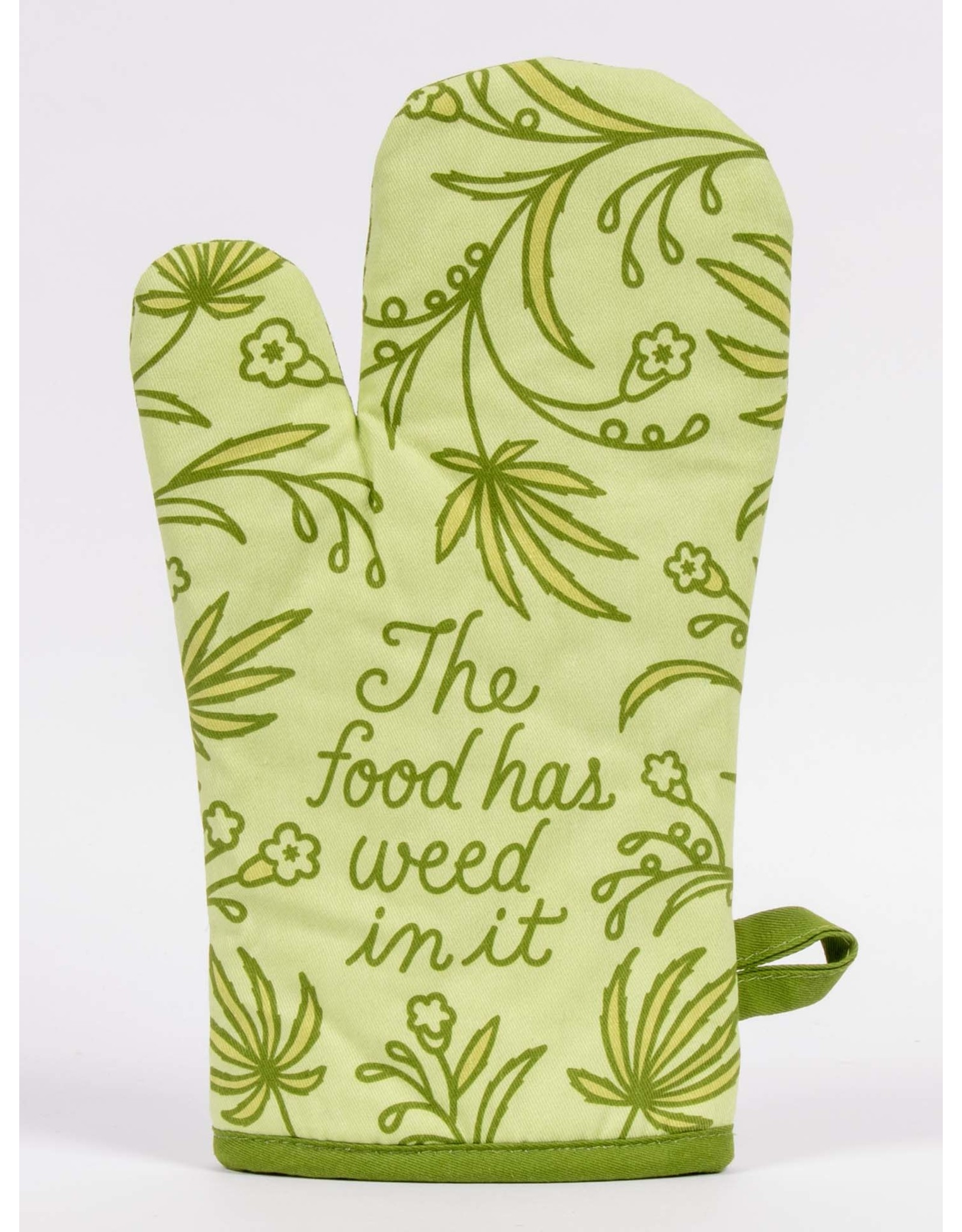 Blue Q - Oven Mitt/Food Has Weed In It