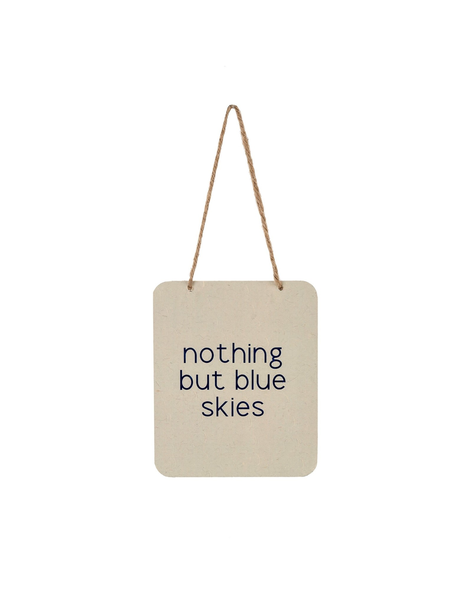 IBA - Nothing but Blue Skies Sign