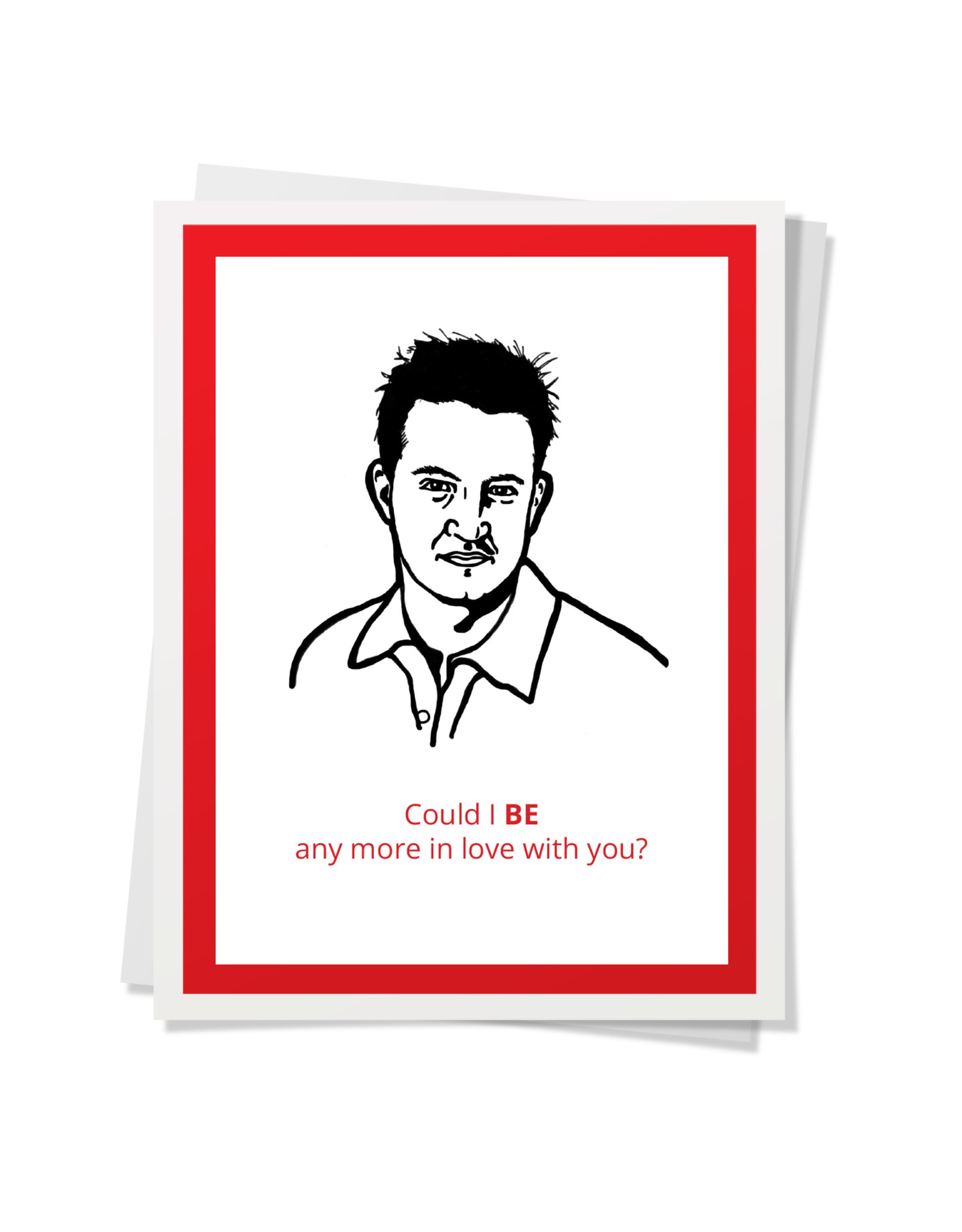 DER - Could I BE Any More in Love With You Card