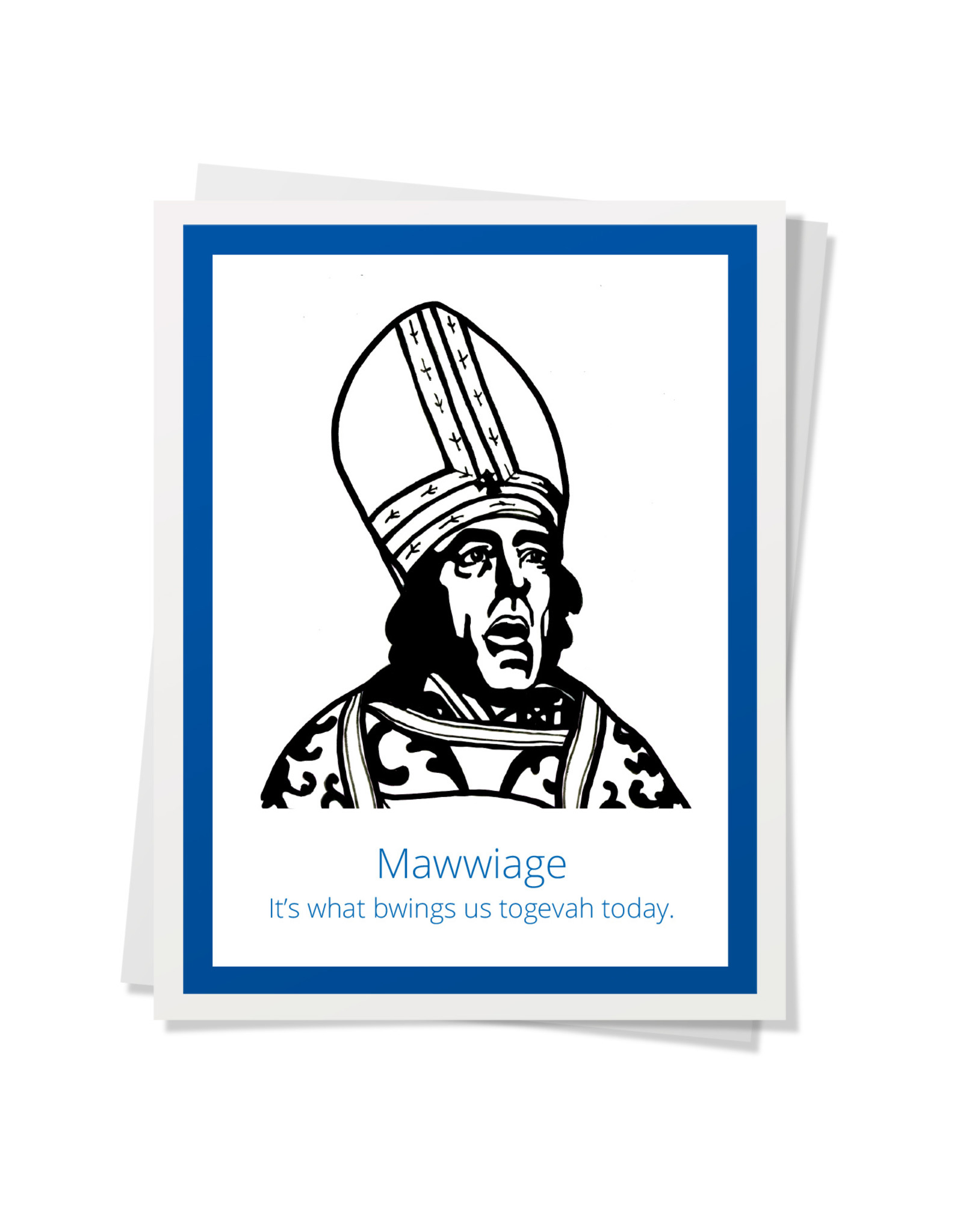 DER - Card/ Mawwiage. It's what Bwings Us Togevah Today