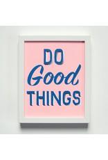 BOP - Do Good Things Affirmation Print