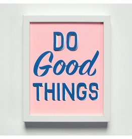 BOP - Do Good Things Affirmation Print