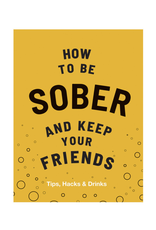 RST - How to Be Sober and Keep Friends