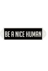 "IBA - Sign/Be a Nice Human, Enamel, 16"""