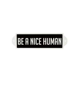 IBA - Sign/Be a Nice Human, Enamel, 16""