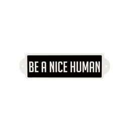 "IBA - Sign / Be a Nice Human, Enamel, 16"""