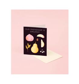 "CAP - Card / Our Friendship is Organic, Fruit, 4.25 x 5.5"""