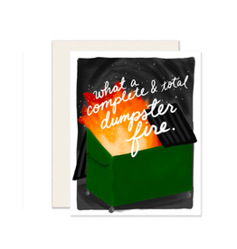 """PPS - Card / What a Complete & Total Dumpster Fire, 4.25 x 5.5"""""""