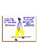 """PPS - Card / May The Worst be in the Past & May the Future Bring the Best, 4.25 x 5.5"""""""