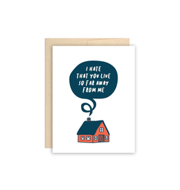 """Beautiful Project - Card / I Hate that You Live So Far Away, 4.25 x 5.5"""""""