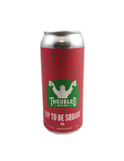 Troubled Monk Troubled Monk Hip to be Square 473ml