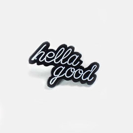 Hella Good Hella Good Enamel Pin
