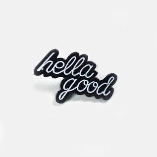 Hella Good Hella Good Enamel Pin