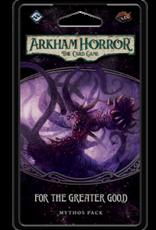 Fantasy Flight Arkham Horror LCG For the Greater Good Mythos Pack