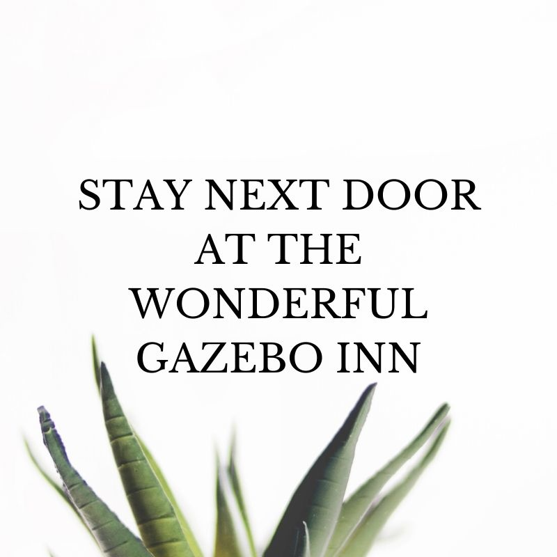 STAY  AT THE WONDERFUL GAZEBO INN