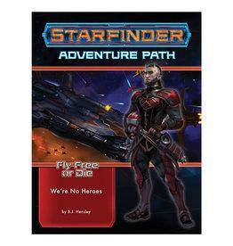 Starfinder Starfinder Fly Free or Die 1 We're No Heroes (P2)