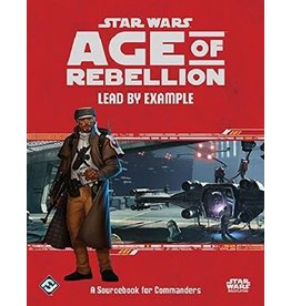 Star Wars RPG Star Wars Age of Rebellion Lead by Example