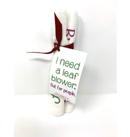 Get Sassy's Get Sassy's Towel I Need a Leaf Blower