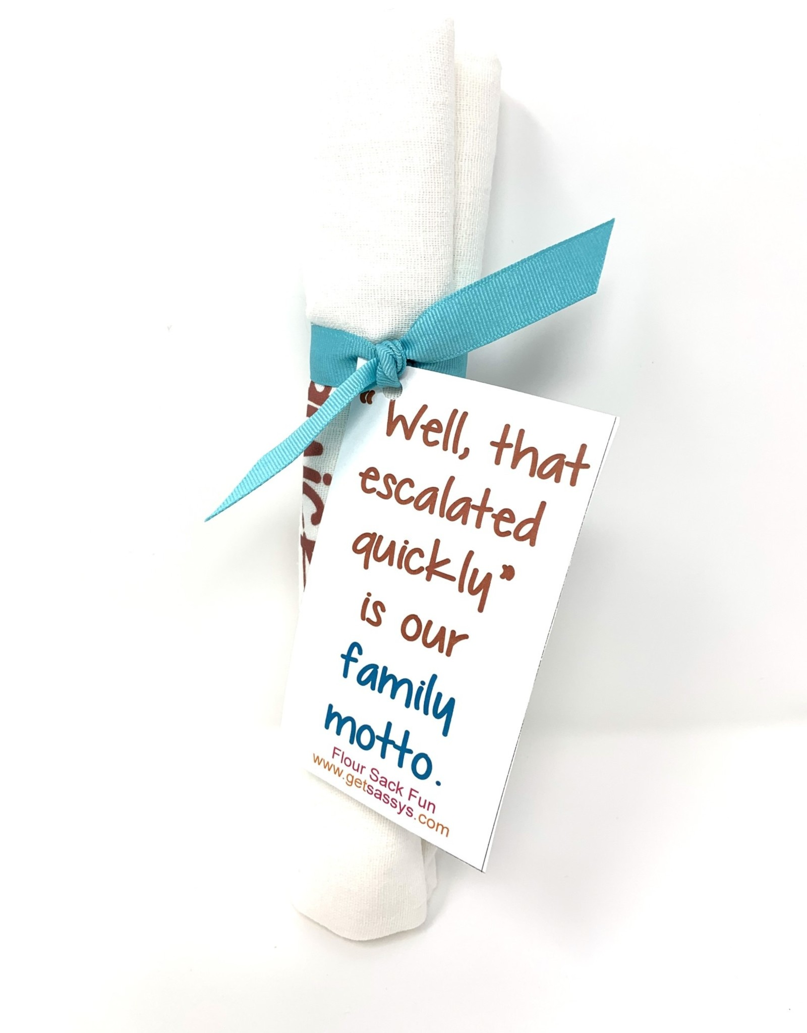 "Get Sassy's Get Sassy's Towel ""Well That Escalated Quickly.."""
