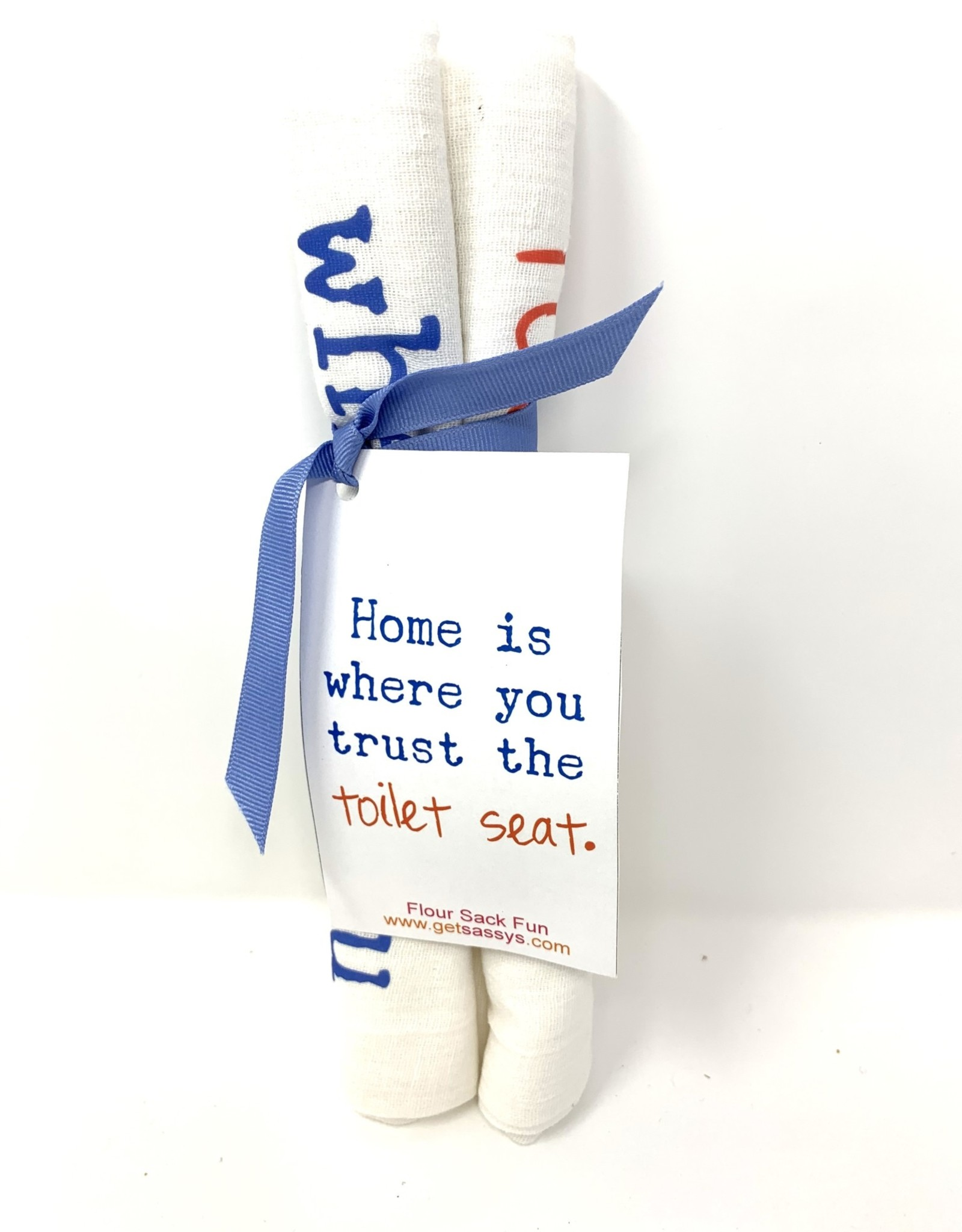 Get Sassy's Get Sassy's Towel Home is Where You Trust the Toilet Seat