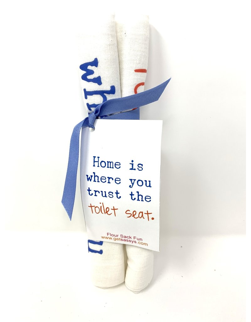 Get Sassy's Towel Home is Where You Trust the Toilet Seat